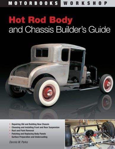 Hot Rod Body and Chassis Builder's Guide (Motorbooks Workshop) by Parks, Dennis W. published by Motorbooks International (2010)