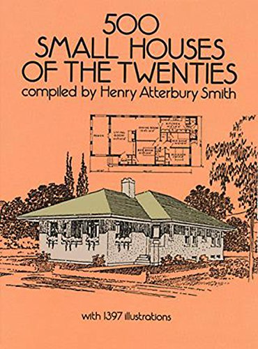 - 500 Small Houses of the Twenties (Dover Architecture)
