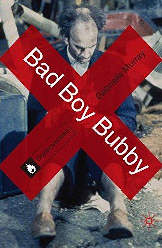 64ab04031ae Bad Boy Bubby (Controversies) Paperback – 18 Nov 2013. by Gabrielle Murray
