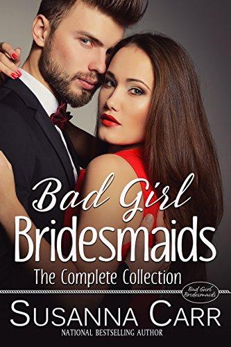 Bad Girl Bridesmaids Kindle Edition By Susanna Carr Contemporary