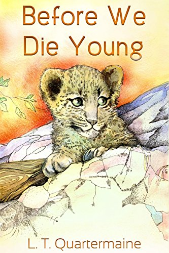 Before We Die Young by L.T. Quartermaine