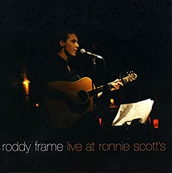 Live at Ronnie Scott\'s by Roddy Frame: Amazon.co.uk: Music