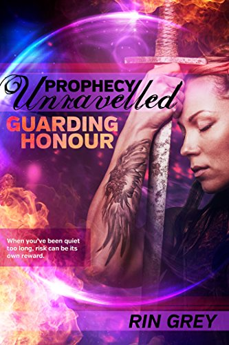 Guarding Honour (Prophecy Unravelled Book 0) by [Grey, Rin]