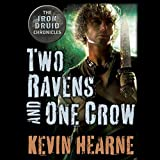 random house audio books - Two Ravens and One Crow: An Iron Druid Chronicles Novella