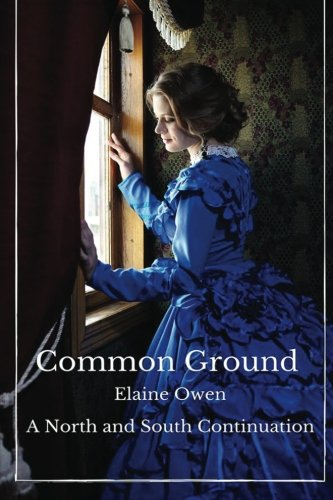 Common Ground: A North and South Continuation (Margaret of Milton) (Volume 1) -