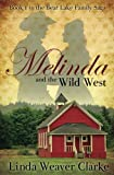 img - for Melinda and the Wild West: A Family Saga in Bear Lake, Idaho book / textbook / text book