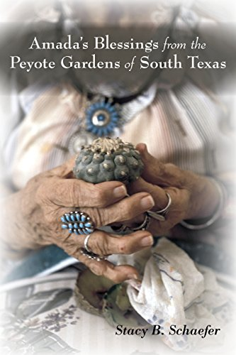 Amada's Blessings from the Peyote Gardens of South Texas Blessings Garden