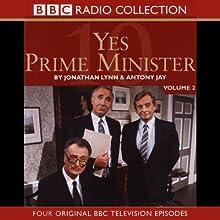 Yes Prime Minister: Volume 2 Radio/TV Program by Jonathan Lynn, Antony Jay Narrated by  full cast