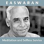 Meditation and Selfless Service   Eknath Easwaran