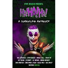 Ha!Ha!Ha!: A Supervillain Anthology (Superheroes and Vile Villains Book 4)