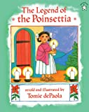 The Legend Of The Poinsettia (Turtleback School & Library Binding Edition)