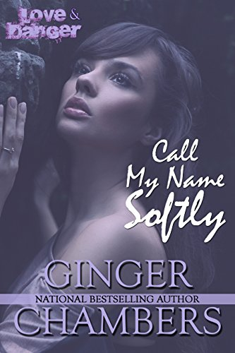 Call My Name Softly (The Love & Danger collection Book - Ginger Collection