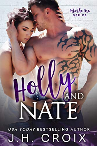 Holly & Nate (Into The Fire Series)