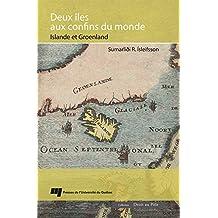 Deux îles aux confins du monde: Islande et Groenland (French Edition)