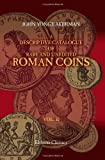 A Descriptive Catalogue of Rare and Unedited Roman Coins : From the Earliest Period of the Roman Coinage, to the Extinction of the Empire under Constantinus Paleologos: with Numerous Plates from the Originals, Akerman, John Yonge, 140219224X