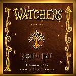 The Watchers: Knight of Light | Deirdra Eden