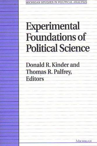 Experimental Foundations of Political Science (Michigan Studies In Political Analysis)