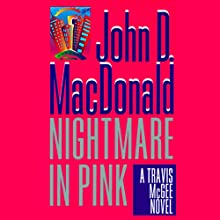 Nightmare in Pink: A Travis McGee Novel, Book 2 Audiobook by John D. MacDonald Narrated by Robert Petkoff