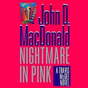 Nightmare in Pink: A Travis McGee Novel, Book 2 Hörbuch von John D. MacDonald Gesprochen von: Robert Petkoff
