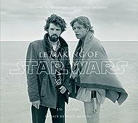 Star Wars - Le Making of par Jonathan W. Rinzler