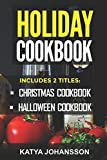Holiday Cookbook: 2 Titles: Christmas Cookbook, Halloween Cookbook (Holiday Recipes,Holiday Cookbooks)