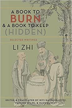 A Book to Burn and a Book to Keep (Hidden): Selected Writings (Translations from the Asian Classics) by Zhi Saussy (2016-06-14)