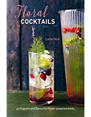 Floral Cocktails: 40 fragrant and flavourful flower-powered drinks