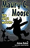 Maury C. Moose and The Ninja Worrier (Maury C. Moose Series) (Volume 3)