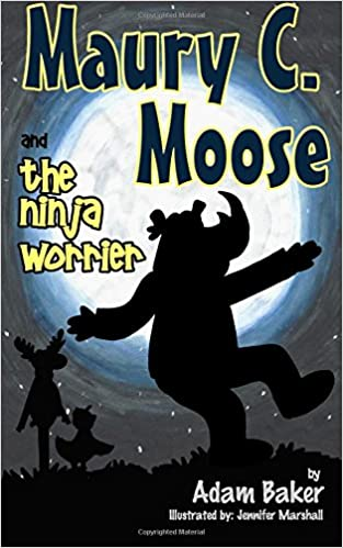 Amazon.com: Maury C. Moose and The Ninja Worrier (Maury C ...