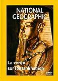 National Geographic - La vérité sur Toutankhamon