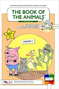 The Book of The Animals - Episode 1 (English-Japanese) [Second Generation]: When the animals don't want to wash. (The Book of The Animals (English-Japanese) [Second Generation]) by [Paquet, J.N.]