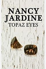 Topaz Eyes by Nancy Jardine (2012-11-26) Unknown Binding