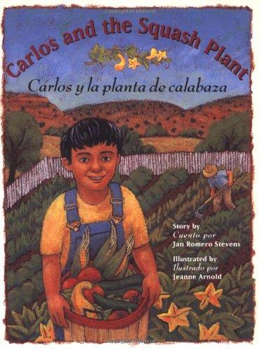 Carlos and the Squash Plant / Carlos y la planta de calabaza (Multilingual Edition)