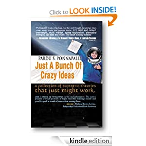 <strong>KND Kindle Free Book Alert for Sunday, April 8: 210 BRAND NEW FREEBIES in the last 24 hours added to Our 3,700 FREE TITLES Sorted by Category, Date Added, Bestselling or Review Rating! plus … Pardu Ponnapalli's <em>JUST A BUNCH OF CRAZY IDEAS</em> (Today's Sponsor – 99 Cents or FREE via Kindle Lending Library)</strong>