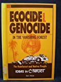 Ecocide and Genocide in the Vanishing Forest, , 0865960879