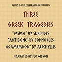 Three Greek Tragedies  Audiobook by Aeschylus, Euripides, Sophocles Narrated by uncredited