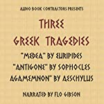Three Greek Tragedies  | Aeschylus,Sophocles,Euripides