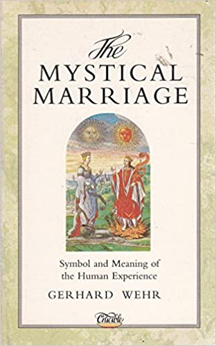 The Mystical Marriage Symbol And Meaning Of The Human Experience