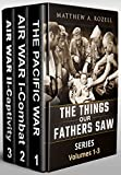 YOU THINK YOU KNOW ABOUT WWII? Did you ever actually listen to somebody who was there?THE3 BOOK OMNIBUS EDITION, in one 822-page binding, The Things Our Fathers Saw--The Untold Stories of the World War II Generation From Hometown, USA: VOLUMES 1...