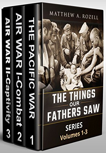 (World War II Generation Speaks: The Things Our Fathers Saw Series Boxset, Vols. 1-3)
