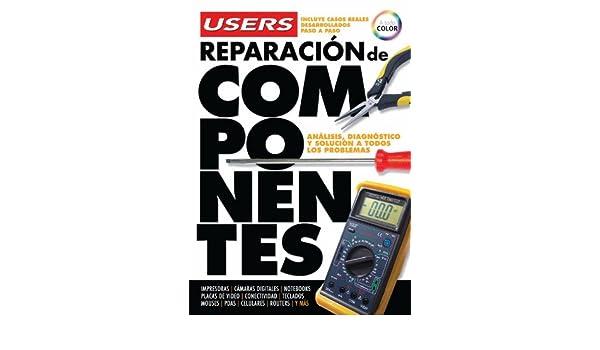 REPARACION DE COMPONENTES: Espanol, Manual Users, Manuales Users (Spanish Edition): Users Staff: 9789871347582: Amazon.com: Books