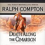 Death Along the Cimarron: A Ralph Compton Novel by Ralph Cotton | Ralph Compton,Ralph Cotton