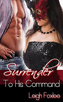 Surrender To His Command (Surrender Series) by [Foxlee, Leigh]