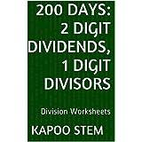 200 Division Worksheets with 2-Digit Dividends, 1-Digit Divisors: Math Practice Workbook (200 Days Math Division Series)