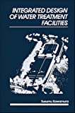 img - for Integrated Design of Water Treatment Facilities by Susumu Kawamura (1991-03-07) book / textbook / text book