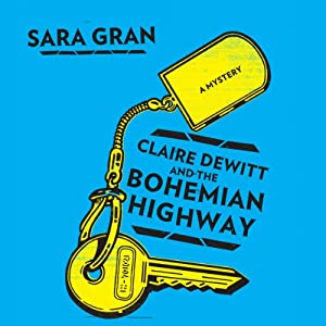 Claire DeWitt and the Bohemian Highway Audiobook