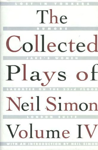The Collected Plays of Neil Simon (Volume IV)