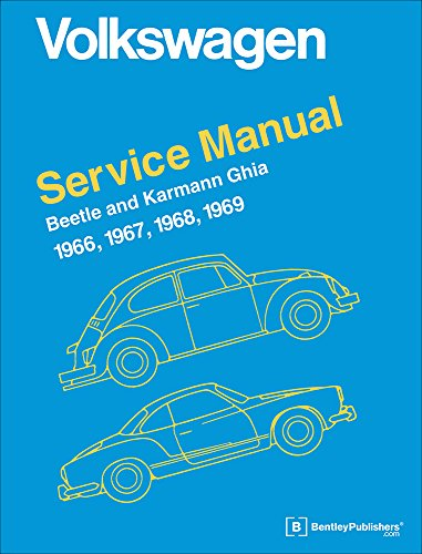 Volkswagen Beetle and Karmann Ghia Service Manual, Type 1: 1966, 1967, 1968, 1969 (Beetle Repair Vw)