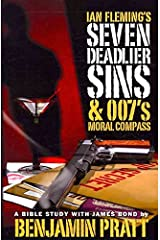 [(Ian Fleming's Seven Deadlier Sins and 007's Moral Compass)] [By (author) Benjamin Pratt] published on (October, 2008) Paperback