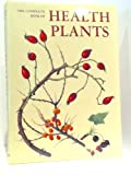 Complete Book of Health Plants, Outlet Book Company Staff and Random House Value Publishing Staff, 0517471353